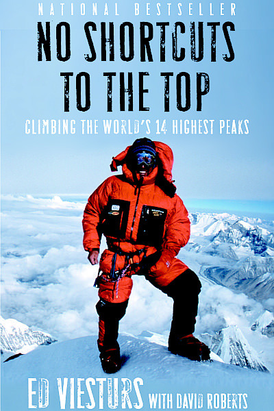 Ed Viesturs, No Shortcuts To The Top
